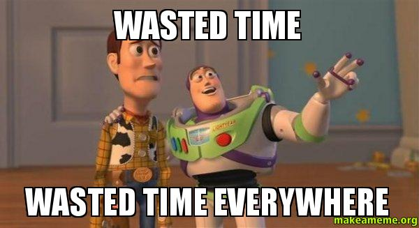 wasting time meme