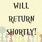 will return shortly